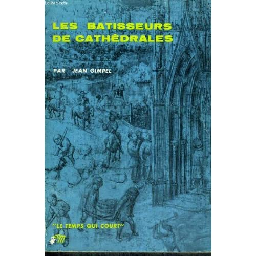 Les Batisseurs De Cathedrales