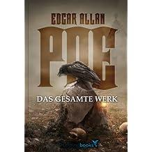 Edgar Allan Poe - Das gesamte Werk (Der Rabe, Das schwatzende Herz, Die Maske des roten Todes, Der Goldkäfer, Berenice, Ligeia, Arthur Gordon Pym u.v.m.)