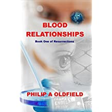 Blood Relationships: A gripping, heart-stopping thriller! (Resurrections Book 1)