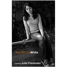 You Act So White (English Edition)
