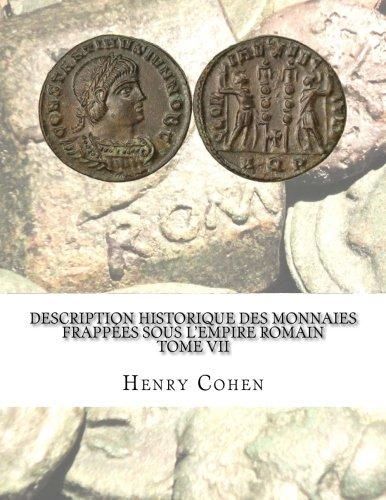 Description historique des monnaies frappées sous l'Empire romain Tome VII: Communément appellées médailles impériales