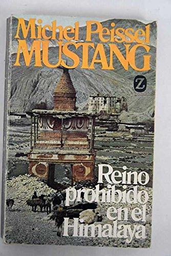 Mustang, Reino Prohibido En El Himalaya