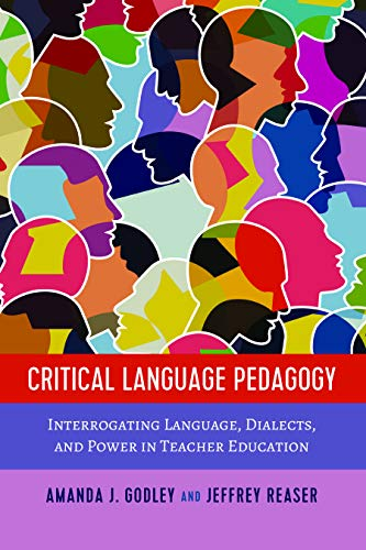 PDF Descargar Critical Language Pedagogy: Interrogating Language, Dialects, and Power in Teacher Education (Social Justice Across Contexts in Education Book 9)