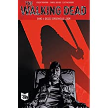 The Walking Dead Softcover 6: Dieses sorgenvolle Leben