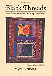 Black Threads: An African American Quilting Sourcebook by Kyra E. Hicks (2002-12-30)