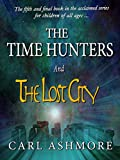 The Time Hunters and the Lost City (The Time Hunters Saga Book 5) best price on Amazon @ Rs. 0