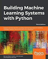 Building Machine Learning Systems with Python: Explore machine learning and deep learning techniques for building intelligent systems using scikit-learn and TensorFlow, 3rd Edition (English Edition)