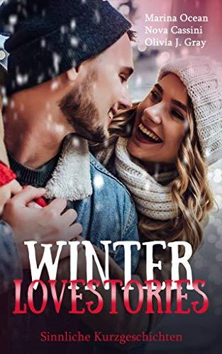 Winter Lovestories von [J. Gray, Olivia, Ocean, Marina, Cassini, Nova]