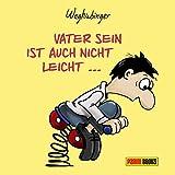 Stefan Waghubinger ´Vater sein ist auch nicht leicht: ? besonders als Mann´