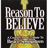 Reason to Believe: a Country Music Tribute to Bruc
