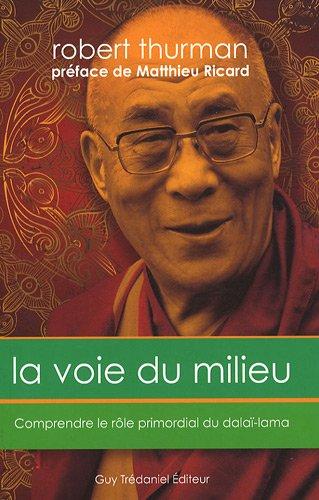 La voie du milieu : Comprendre le rôle primordial du Dalaï-Lama