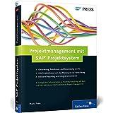 Projektmanagement mit SAP Projektsystem: SAP PS erfolgreich anpassen und konfigurieren (SAP PRESS)