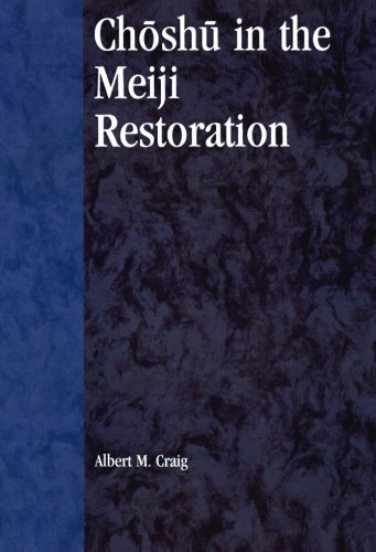 Choshu in the Meiji Restoration (Studies of Modern Japan)