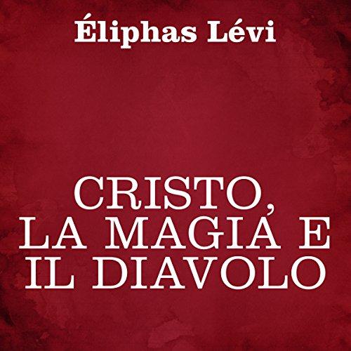 Cristo, la magia e il diavolo  Audiolibri