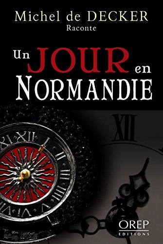 Un Jour en Normandie Tome 1