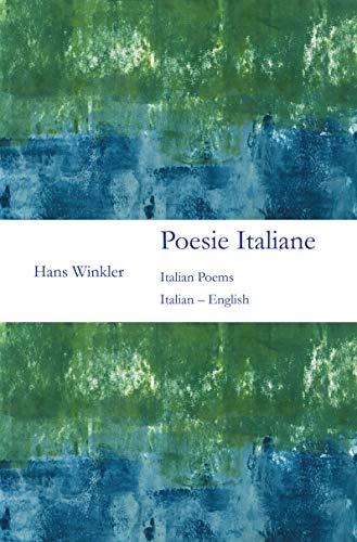 Poesie Italiane: Italian – English por Hans Winkler