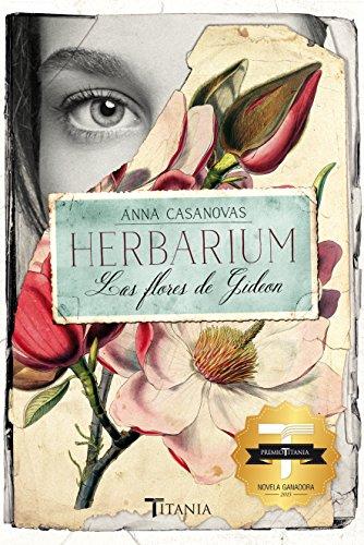 Herbarium. Las flores de Gideon (Titania amour)