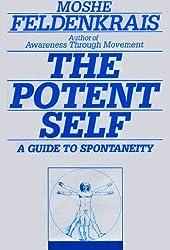 The Potent Self: A Guide to Spontaneity