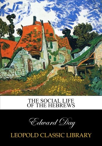 The social life of the Hebrews por Edward Day