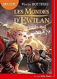 Les Mondes d'Ewilan 3 - Les Tentacules du mal: Livre audio 1 CD MP3...
