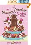 The Delicious Chocolate Sticker Book...