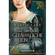 Eine überaus gefährliche Liebe (German Edition)