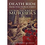 Death Ride from Fenchurch Street and Other Victorian Railway Murders (English Edition)