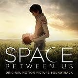 The Space Between Us: Original Motion Picture Soundtrack von Andrew Lockington