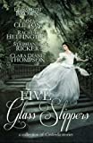 Five Glass Slippers: A Collection of Cinderella Stories