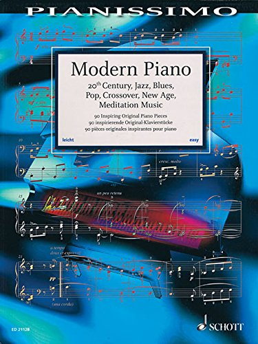 Modern Piano: 20th Century, Jazz, Blues, Pop, Crossover, New Age, Meditation Music. Klavier. (Pianissimo)