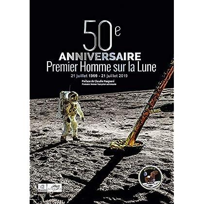 50e anniversaire du premier Homme sur la Lune : 1969-2019