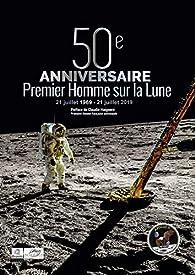 50e anniversaire du premier Homme sur la Lune : 1969-2019 par Marc Bradfer