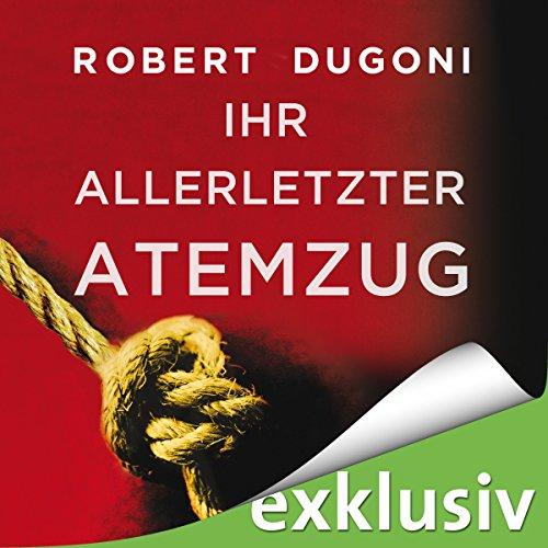 Buchseite und Rezensionen zu 'Ihr allerletzter Atemzug' von Robert Dugoni