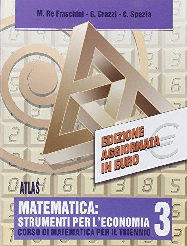 Matematica: strumenti per l'economia. Per gli Ist. Tecnici commerciali: 3