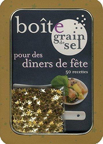 Bote grain de sel pour des dners de fte : 50 recettes de SYLVIANE BEAUREGARD (4 novembre 2010) Broch