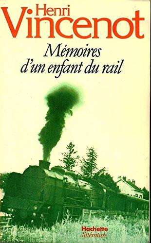 Mémoires d'un enfant du rail par VINCENOT HENRI