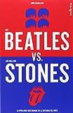 Los Beatles versus los Rolling Stones (Indicios no ficción)