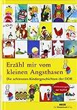 Buchinformationen und Rezensionen zu Erzähl mir vom kleinen Angsthasen: Die schönsten Kindergeschichten der DDR von Corinna Schiller