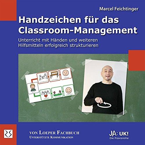 Handzeichen für das Classroom-Management: Unterricht mit Händen und weiteren Hilfsmitteln erfolgreich strukturieren (Ja: UK!)