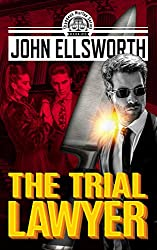 Legal Thriller: The Trial Lawyer: A Courtroom Drama (Thaddeus Murfee Legal Thriller Series Book 10) (English Edition)