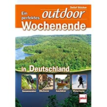 Ein perfektes outdoor-Wochenende in Deutschland: Genusswandern . Biketouren . Kanufahren . Wintertouren