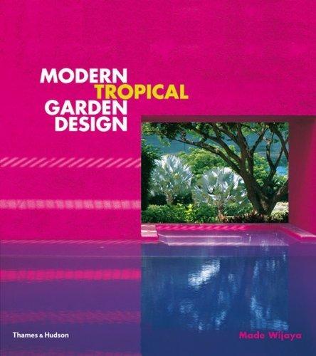 Modern Tropical Garden Design by Made Wijaya (2007) Hardcover