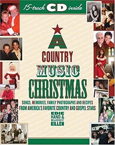 A Country Music Christmas: Songs, Memories, Family Photographs and Recipes from America