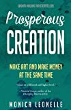 Prosperous Creation: Make Art and Make Money at the Same Time: Volume 5 (Growth Hacking for Storytellers)