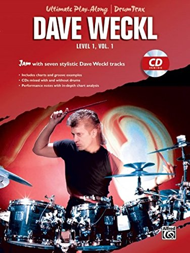 Ultimate Play-Along Drum Trax Dave Weckl, Level 1, Vol 1: Jam with Seven Stylistic Dave Weckl Tracks, Book & CD (Ultimate Play-along Series) por Dave Weckl