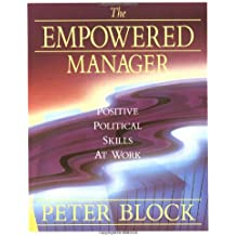 The Empowered Manager: Positive Political Skills at Work (Jossey-Bass Management)