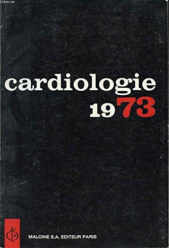 Cardiologie 1973 : cardiologie pediatrique. trouble du rythme. hypertension arterielle....
