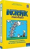 Informatik macchiato: Cartoon-Kurs für Schüler und Studenten (Pearson Studium - Scientific Tools) - Johannes Magenheim, Thomas A. Müller