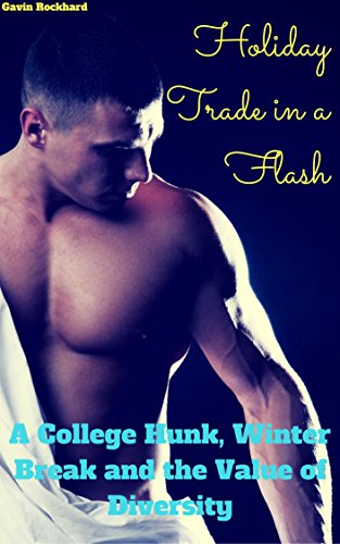 Holiday Trade in a Flash: A College Hunk, Winter Break and the Value of Diversity (English Edition)