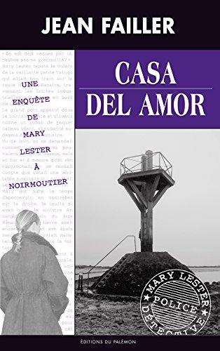 Casa del Amor: Une enquête à Noirmoutier (Les enquêtes de Mary Lester t. 35) par Jean Failler